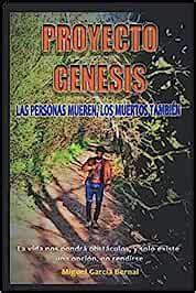 Proyecto Genesis Las Personas Mueren Los Muertos Tambien