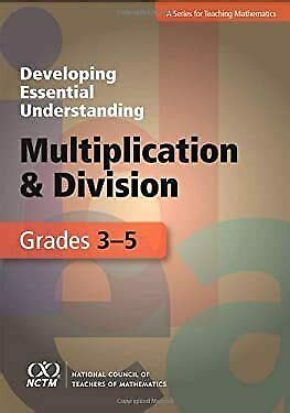 Putting Essential Understanding Of Multiplication And Division Into Practice In Grades 3 5 Putting Essential Understanding Into Practice Series