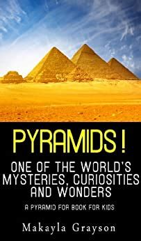 Pyramids One Of The World S Curiosities And Wonders A Pyramid For Book For Kids English Edition