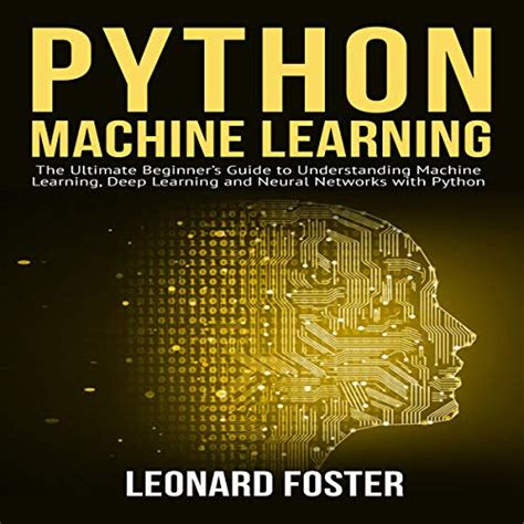 Python Machine Learning The Ultimate Beginner S Guide To Learn Python Machine Learning Step By Step Using Scikit Learn And Tensorflow English Edition