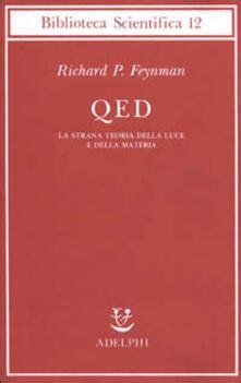 Qed La Strana Teoria Della Luce E Della Materia