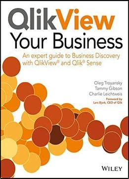 Qlikview Your Business An Expert Guide To Business Discovery With Qlikview And Qlik Sense English Edition