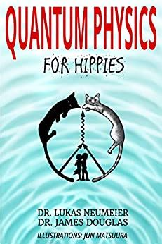 Quantum Physics For Hippies English Edition