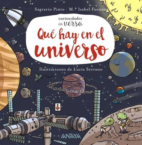 Que Hay En El Universo Primeros Lectores 1 5 Anos Curiosidades En Verso