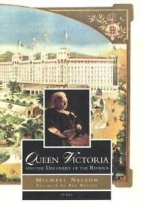 Queen Victoria and the Discovery of the Riviera (Tauris Parke Paperbacks)