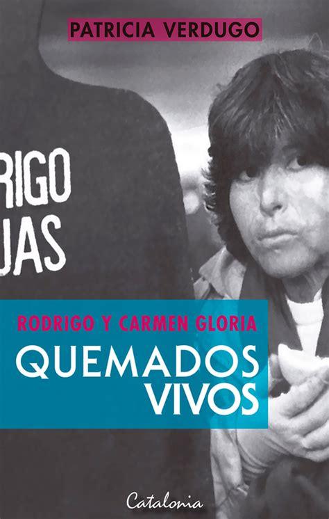 Quemados Vivos Rodrigo Y Carmen Gloria