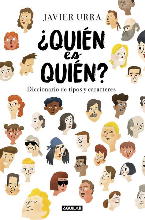 Quien Es Quien Diccionario De Tipos Y Caracteres Cuerpo Y Mente