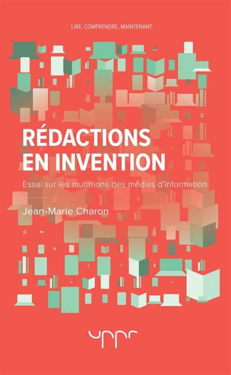 Rédactions en invention: Essai sur les mutations des médias d'information