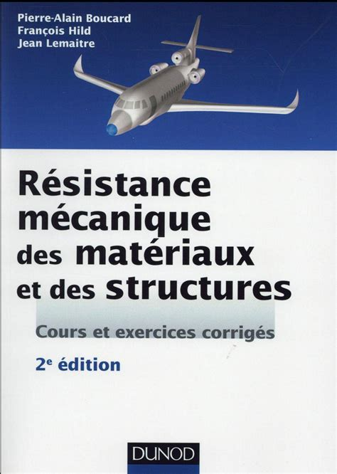 Résistance mécanique des matériaux et des structures - 2e éd. - cours et exercices corrigés
