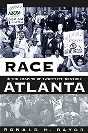 Race And The Shaping Of Twentieth Century Atlanta Fred W Morrison Series In Southern Studies English Edition