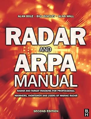 Radar And Arpa Manual Radar And Target Tracking For Professional Mariners Yachtsmen And Users Of M