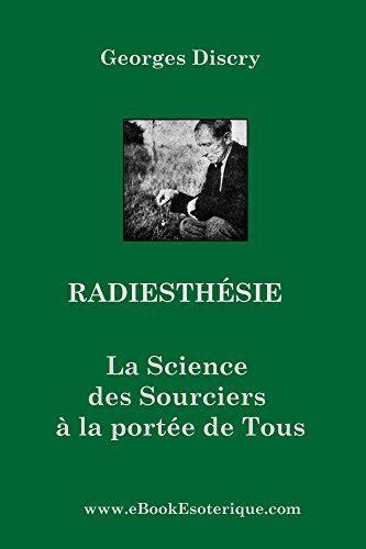 Radiesthesie La Science Des Sourciers Pour Tous