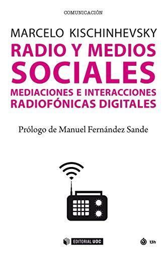 Radio Y Medios Sociales Mediaciones E Interacciones Radiofonicas Digitales Manuales