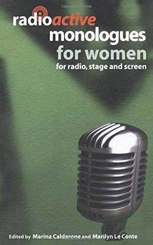 Radioactive Monologues For Women For Radio Stage And Screen Audition Speeches