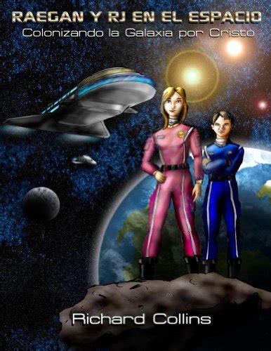 Raegan Y Rj En El Espacio Colonizando La Galaxia Por Cristo