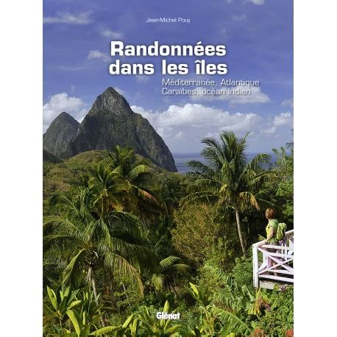 Randonnees Dans Les Iles Mediterranee Atlantique Caraibes Ocean Indien