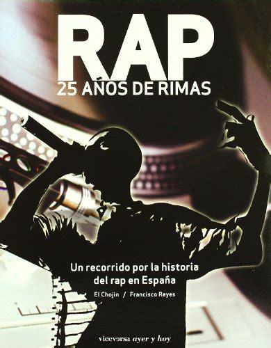 Rap 25 Anos De Rimas Viceversa Ayer Y Hoy