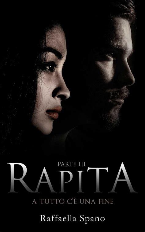 Rapita A Tutto Ce Una Fine Rapita Vol 3