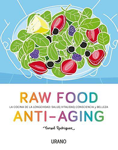 Raw Food Anti Aging Nutricion Y Dietetica