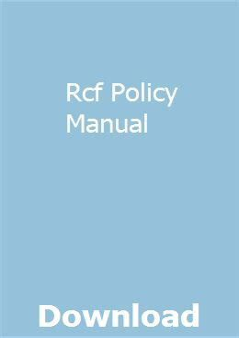 Rcf Policy Manual