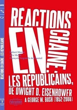 Reactions En Chaine Les Republicains De Dwight D Eisenhower A George W Bush 1952 2008