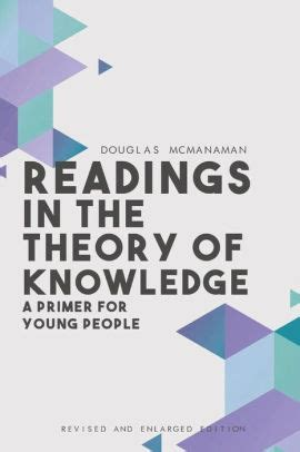 Readings In The Theory Of Knowledge A Primer For Young People Revised And Enlarged
