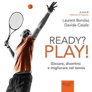 Ready Play Giocare Divertirsi E Migliorare Nel Tennis