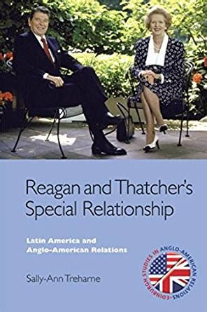 Reagan and Thatcher's Special Relationship: Latin America and Anglo American Relations (Edinburgh Studies in Anglo-American Relations)