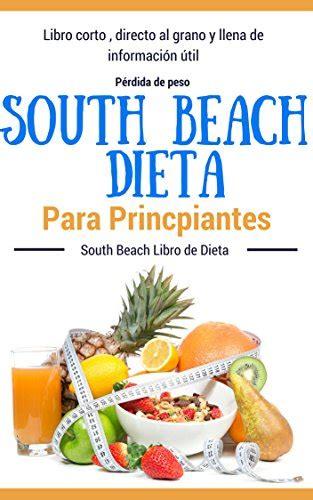 Recetas Dieta South Beach Dieta South Beach Para Principiantes Dietas Para Perder Peso Para Mujeres Y Hombres