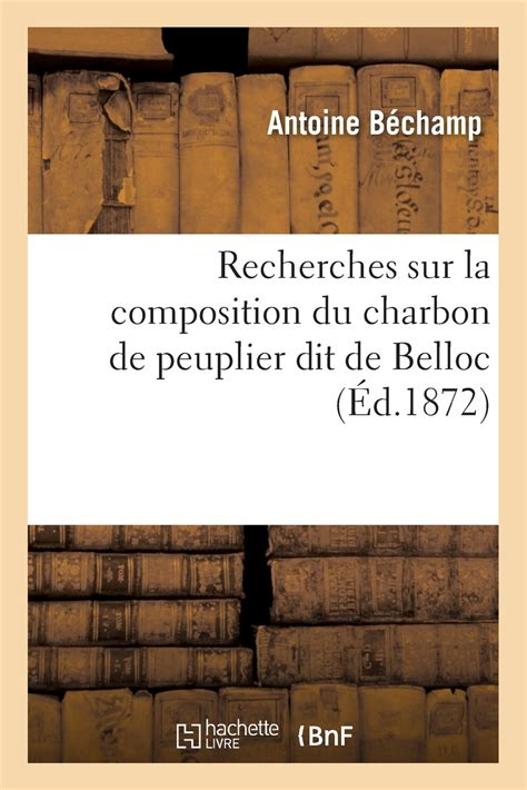 Recherches Sur La Composition Du Charbon De Peuplier Dit De Belloc