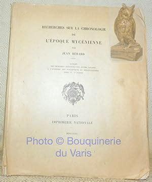 Recherches sur la chronologie de l'époque mycénienne : Par Jean Bérard