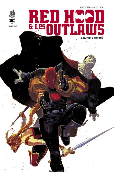 Red Hood Andamp Les Outlaws Tome 1 Sombre Trinite