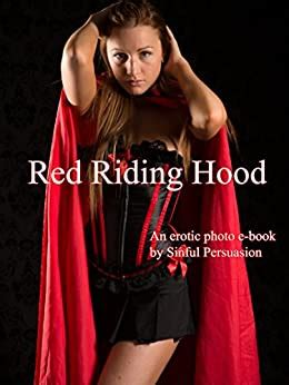 Red Riding Hood An Erotic Photo E Book By Sinful Persuasion English Edition