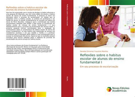 Reflexões sobre o habitus escolar de alunos do ensino fundamental I: Em seu processo de escolarização