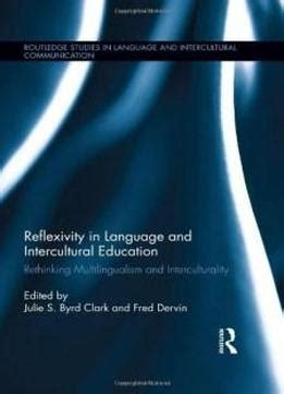 Reflexivity In Language And Intercultural Education Rethinking