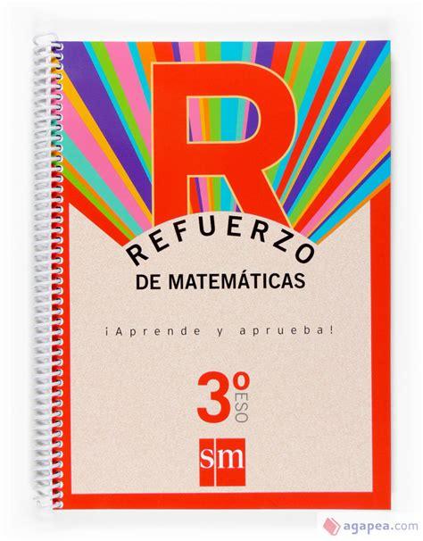 Refuerzo De Matematicas Aprende Y Aprueba 3 Eso 9788467512588