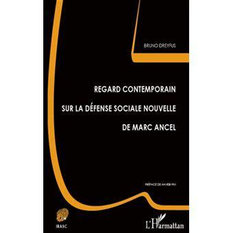 Regard Contemporain Sur La Defense Sociale Nouvelle De Marc Ancel