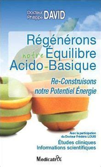 Regenerons Notre Equilibre Acido Basique Re Construisons Notre Potentiel Energie