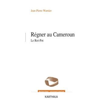 Regner Au Cameroun Le Roi Pot