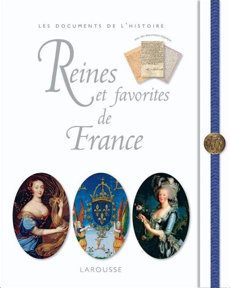 Reines Et Favorites De France Nouvelle Edition