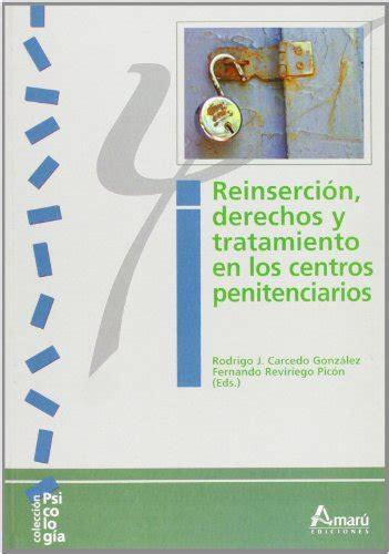 Reinsercion Derechos Y Tratamiento En Los Centros Penitenciarios Psicologia