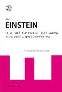 Relativita Esposizione Divulgativa E Scritti Classici Su Spazio Geometria Fisica
