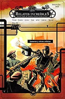Relatos Increibles 13 Revista Hispanoamericana De Fantasia Ciencia Ficcion Y Terror Lazarus Y Otros Relatos