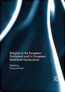 Religion At The European Parliament And In European Multi Level Governance English Edition