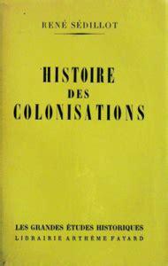 René Sédillot. Histoire des colonisations
