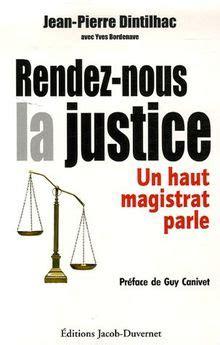 Rendez Nous La Justice Un Haut Magistrat Parle