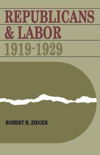 Republicans And Labor 1919 1929