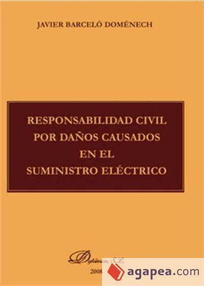 Responsabilidad Civil Por Danos Causados En El Suministro Electrico