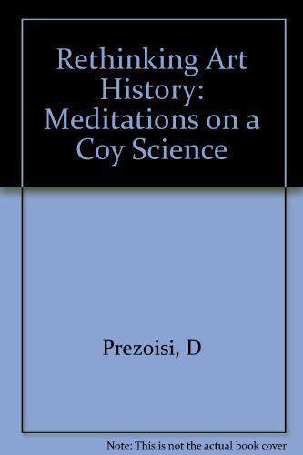 Rethinking Art History Meditations On A Coy Science