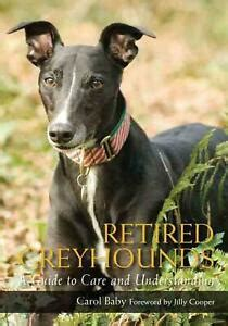 Retired Greyhounds A Guide To Care And Understanding